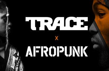 TRACE X AFROPUNK